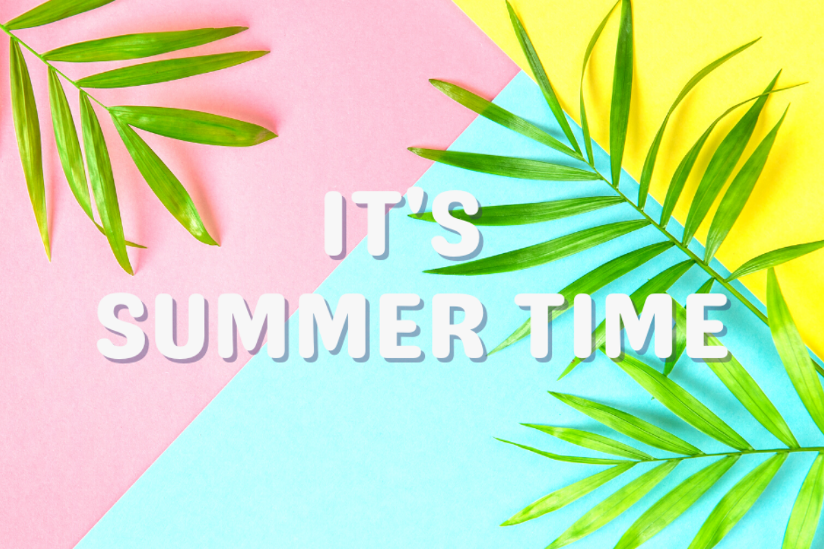 It is summertime 2021 summer opening hours